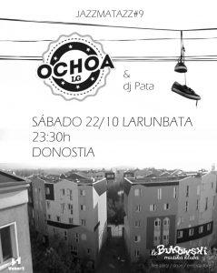 JAZZMATAZZ #9: OCHOA DJ + PATA DJ