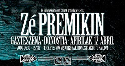 ZÉ PREMIKIN! (Exile on Jareño St.) '17